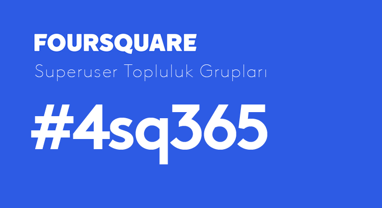 foursquare-superuser-topluluk-gruplari-4sq365